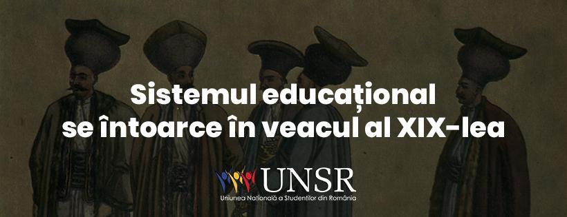 Sistemul educațional se întoarce în veacul al XIX-lea